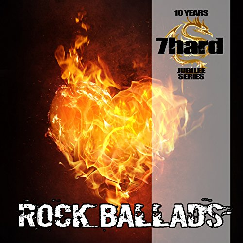 Rock Ballads (7Hard Jubilee Series)
