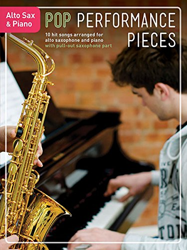 Pop Performance Pieces: Alto Saxophone & Piano: Songbook für Alt-Saxophon, Klavier