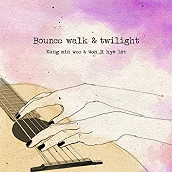Bounce Walk & Twilight