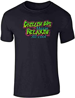 Chillin Out Maxin Relaxin All Cool 90s Retro Short Sleeve T-Shirt