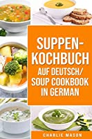 Suppenkochbuch Auf Deutsch/ Soup cookbook In German