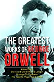 The Greatest Works Of George Orwell (5 Books) Including 1984 & Non-Fiction (English Edition)