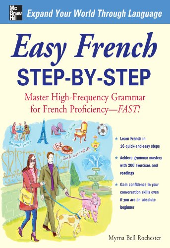 Easy French Step-by-Step: Master High-Frequency Grammar for French Proficiency--Fast! (English Edition)