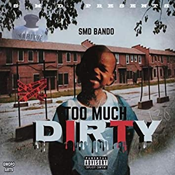 Too Much Dirty