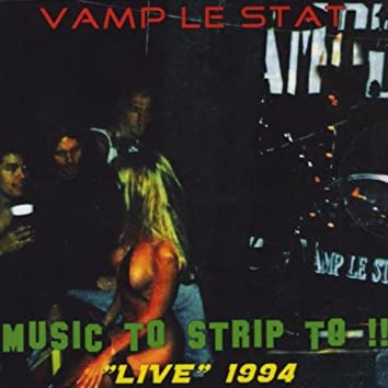 "Music to Strip To!!: ""Live"" 1994"
