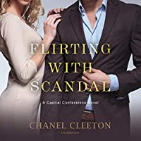 Flirting With Scandal (Capital Confessions)