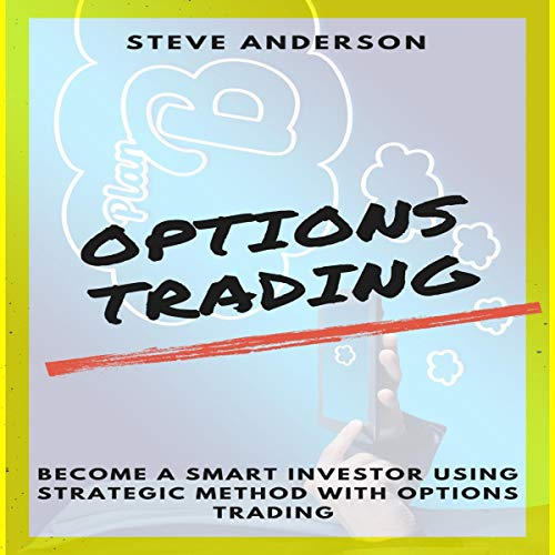 Couverture de Options Trading: Become a Smart Investor Using Strategic Method with Options Trading