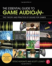 The Essential Guide to Game Audio: The Theory and Practice of Sound for Games