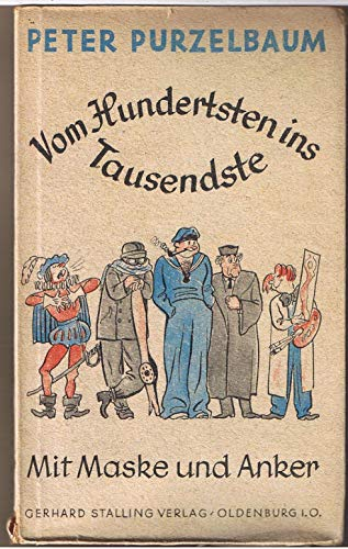 Vom Hundertsten ins Tausendste II. Mit Maske und Anker.