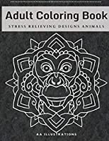 Adult Coloring Book: Stress Relieving Designs Animals