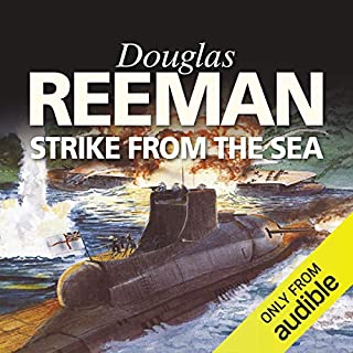 Strike from the Sea                   By:                                                                                                                                 Douglas Reeman                               Narrated by:                                                                                                                                 David Rintoul                      Length: 8 hrs and 45 mins     43 ratings     Overall 4.3