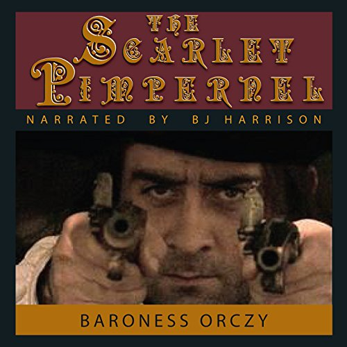 The Scarlet Pimpernel [Classic Tales Edition]                   By:                                                                                                                                 Baroness Emmuska Orczy                               Narrated by:                                                                                                                                 B. J. Harrison                      Length: 8 hrs and 47 mins     6 ratings     Overall 4.2