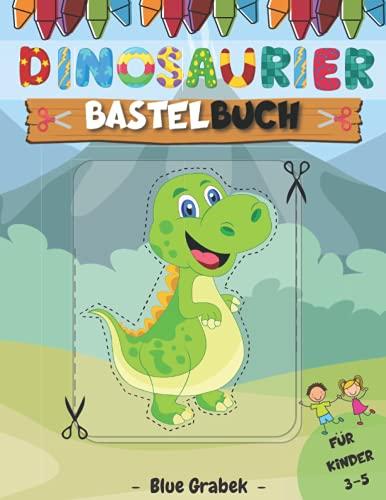 Dinosaurier Bastelbuch für Kinder 3-5: 40 Großer und Einfacher Dino | Tolles Geschenk für die Kleinen