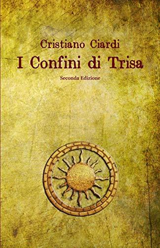 I Confini di Trisa: I Racconti del Regno: Volume 1