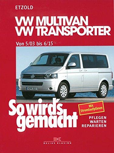 VW Multivan / VW Transporter T5 115-235 PS: Diesel 84-174 PS ab 5/2003, So wird´s gemacht - Band 134: VW Multivan / VW Transporter T5 115-235 PS, Diesel 84-174 PS 5/03-6/15