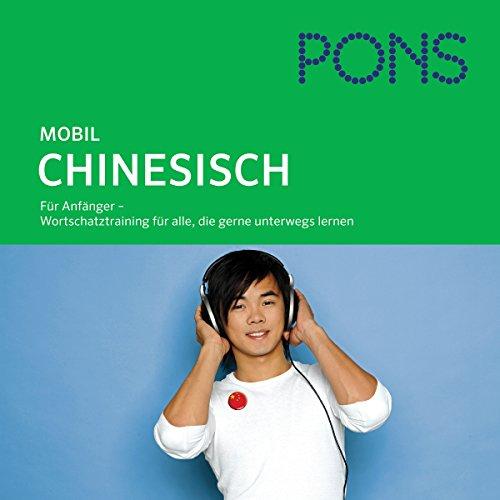 Chinesisch Wortschatztraining. PONS Mobil Wortschatztraining Chinesisch audiobook cover art