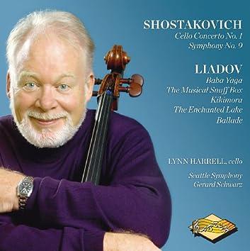 Shostakovich: Cello Concerto No. 1 - Symphony No. 9 - Liadov: Baba Yaga - A Musical Snuffbox - The Enchanted Lake