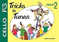 Tricks to Tunes Book 2 Cello