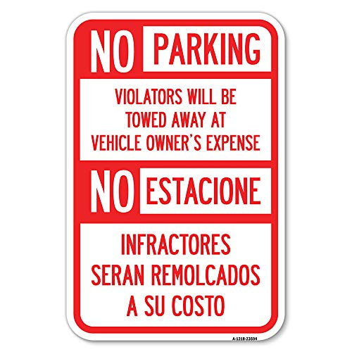 """No Parking Violators Will Be Towed Away at Vehicle Owner's Expense - No Estacione Infractores Seran Remolcado a Su Costo 