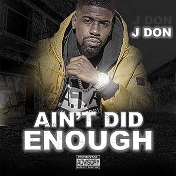 Ain't Did Enough