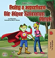Being a Superhero (English Turkish Bilingual Book for Children) (English Turkish Bilingual Collection)