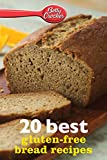 20 Best Gluten-Free Bread Recipes (Betty Crocker eBook Minis)
