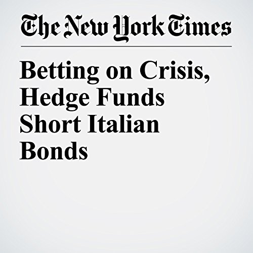 Betting on Crisis, Hedge Funds Short Italian Bonds copertina