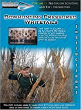 Bowhunting Pressured Whitetails - Volume II
