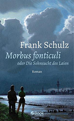 Morbus Fonticuli oder Die Sehnsucht des Laien: Roman (Hagener Trilogie 2)