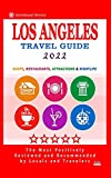 Los Angeles Travel Guide 2022: Shops, Arts, Entertainment and Good Places to Drink and Eat in Los Angeles, California (Travel Guide 2022)