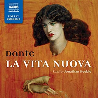La Vita Nuova [The New Life]                   By:                                                                                                                                 Dante Alighieri                               Narrated by:                                                                                                                                 Jonathan Keeble                      Length: 2 hrs and 23 mins     4 ratings     Overall 5.0