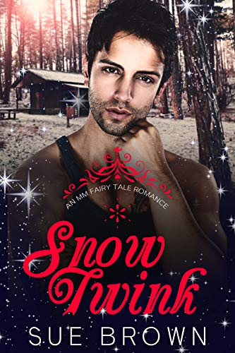 Snow Twink: A Contemporary MM Snow White Retelling (An MM Fairy Tale Romance Boo