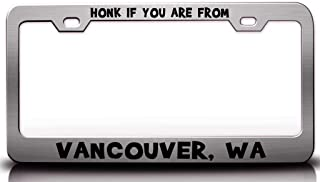 Custom Brother - HONK IF You are from Vancouver WA USA Canada Steel License Plate Frame Tag Holder Ch