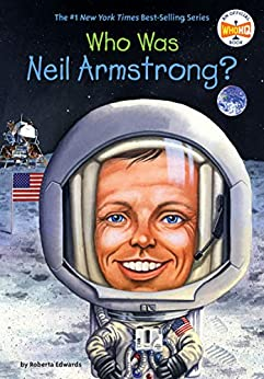 Who Is Neil Armstrong? (Who Was?) by [Roberta Edwards, Stephen Marchesi, Nancy Harrison]