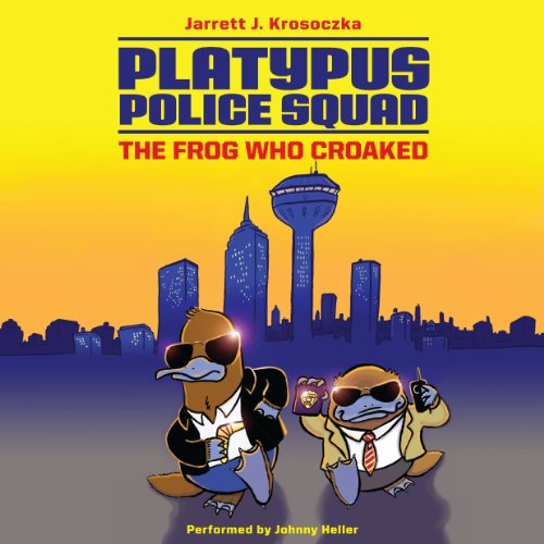 Platypus Police Squad: The Frog Who Croaked cover art