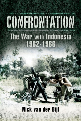 Confrontation The War With Indonesia 1962-1966