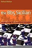 Bb5 Sicilian: Detailed Coverage Of A Thoroughly Modern System (everyman Chess)-Palliser, Richard