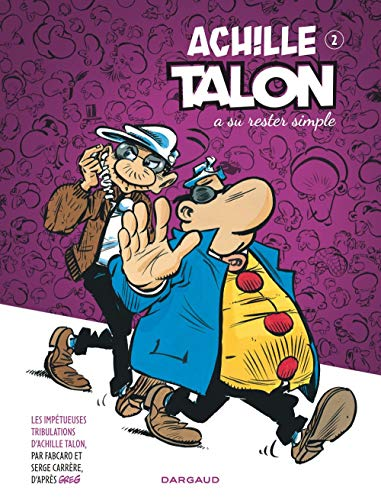 Achille Talon (Les Impétueuses tribulations d') - tome 2 - Achille Talon a su rester simple