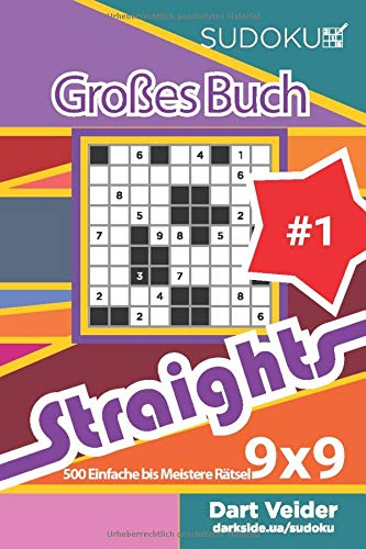 Sudoku Großes Buch Straights - 500 Einfache bis Meistere Rätsel 9x9 (Band 1) - German Edition