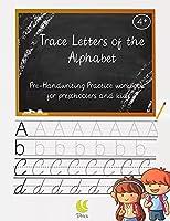 Trace Letters of the Alphabet pre-Handwriting Practice workbook for preschoolers kids: 200 Practice Pages: Workbook for Preschool, Kindergarten, and Kids Ages 4+