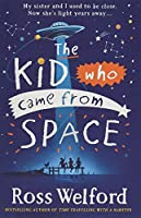 Welford, R: The Kid Who Came From Space