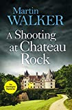 A Shooting at Chateau Rock: The Dordogne Mysteries 13 (English Edition)
