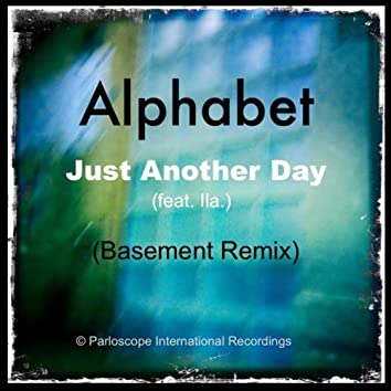 Just Another Day (Basement Remix) [feat. Ila]