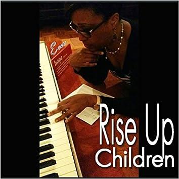 Rise Up Children