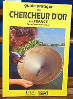 Guide pratique du chercheur d'or en France de Pierre Christian Guiollard
