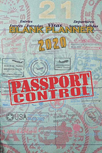 BLANK PLANNER 2020 PASSPORT CONTROLL PLAIN WEEKLY CALENDAR: 6x9 inch (similar A5 format) undated notebook organizer with overview for 2020 12 month ... pages for one or two weeks to fit your needs