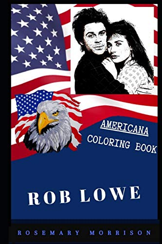 Rob Lowe Americana Coloring Book: Patriotic and a Great Stress Relief Adult Coloring Book