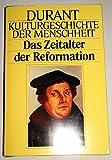 Kulturgeschichte der Menschheit VIIII. Das Zeitalter der Reformation. - Will Durant