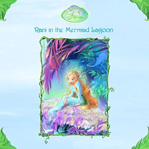 Disney Fairies Book 5     Rani in the Mermaid Lagoon              By:                                                                                                                                 Lisa Papademtriou                               Narrated by:                                                                                                                                 Quincy Tyler Bernstein                      Length: 1 hr and 10 mins     16 ratings     Overall 4.4