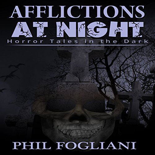 Afflictions at Night: Horror Tales in the Dark audiobook cover art